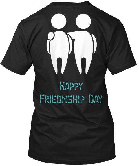 Happy Friednship Day Black T-Shirt Back