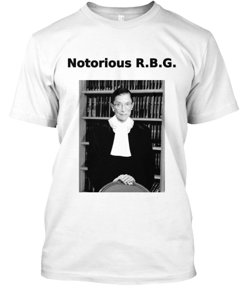 Notorious R.B.G. White T-Shirt Front