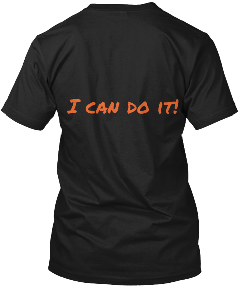 I Can Do It! Black T-Shirt Back