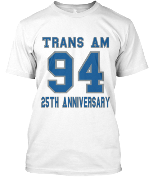 Trans Am 94 25th Anniversary White T-Shirt Front