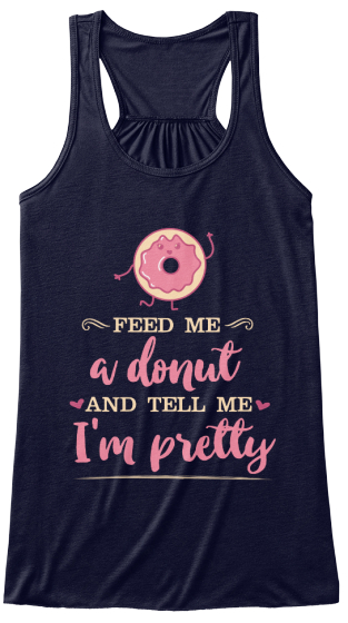 Feed Me A Donut And Tell Me I'm Pretty Women's Tank Top Front