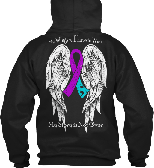 My Wings Will Have To Wait My Story Is Not Over  Sweatshirt Back