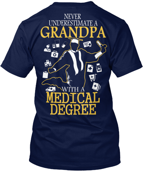 Never Underestimate A Grandpa With A Medical Degree Navy T-Shirt Back