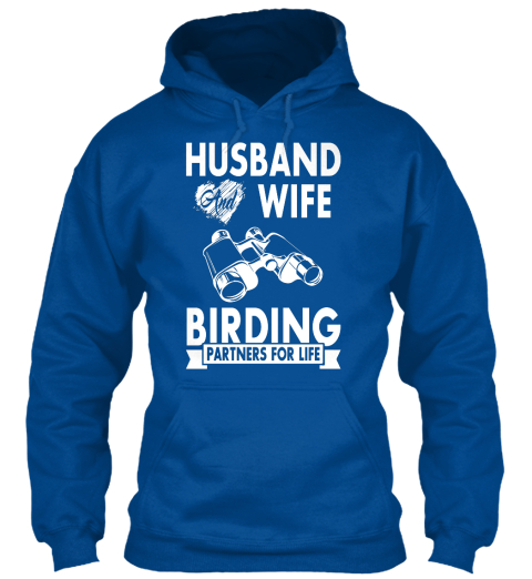 Husband And Wife Birding Partners For Life Royal T-Shirt Front