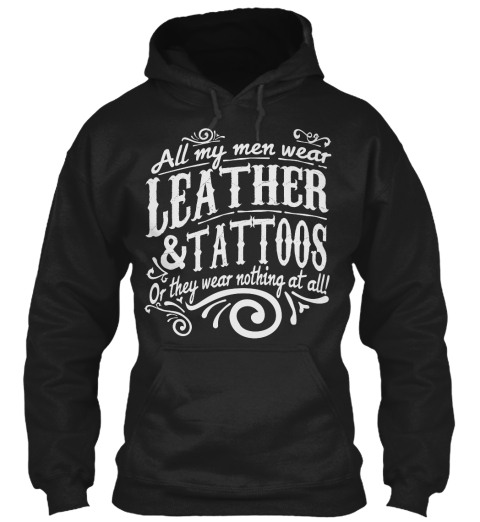 Leather &Amp; Tattoos Black Sweatshirt Front