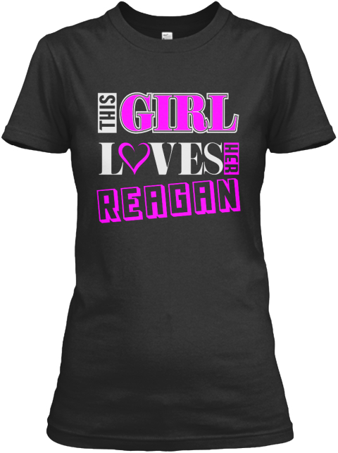This Girl Loves Reagan Name T Shirts Black T-Shirt Front