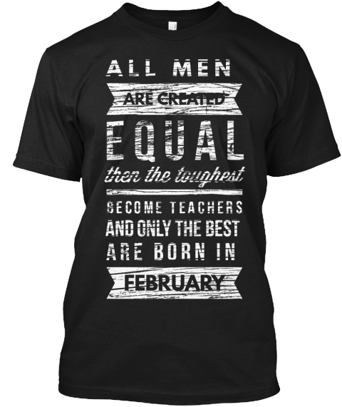 Teachers Born In February Black T-Shirt Front