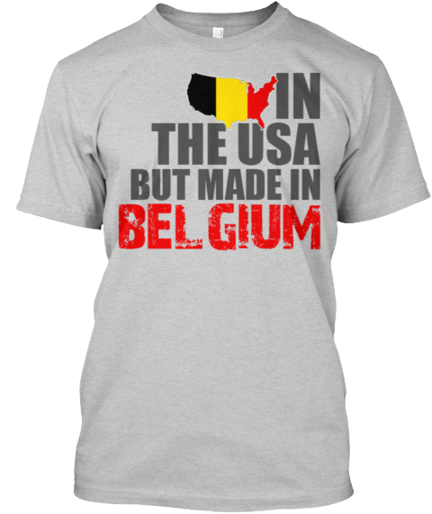In The Usa But Made In Belgium Light Steel T-Shirt Front