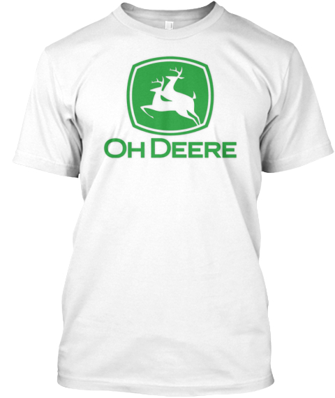 25537b7a John Deere Tee Parody Limited Edition White T-Shirt Front