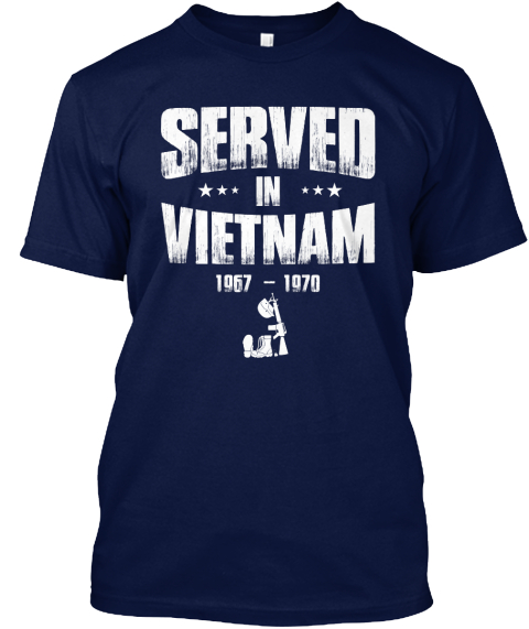 Served In Vietnam 1967 1970 Navy T-Shirt Front