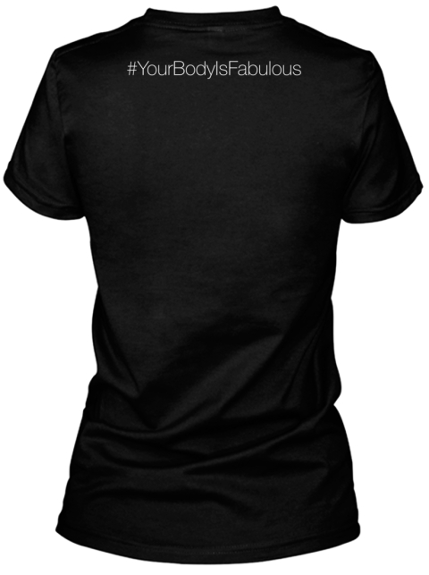 Your Body Is Fabulous!! Black T-Shirt Back