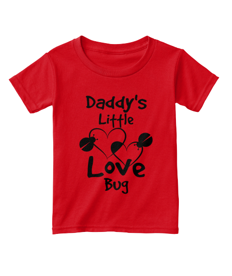 4c66b8cae Daddy's Little Valentine Tee! - Daddy's Little Love Bug Products ...