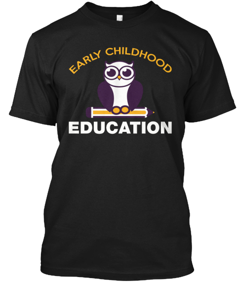 Early Childhood Education T Shirt Black T-Shirt Front