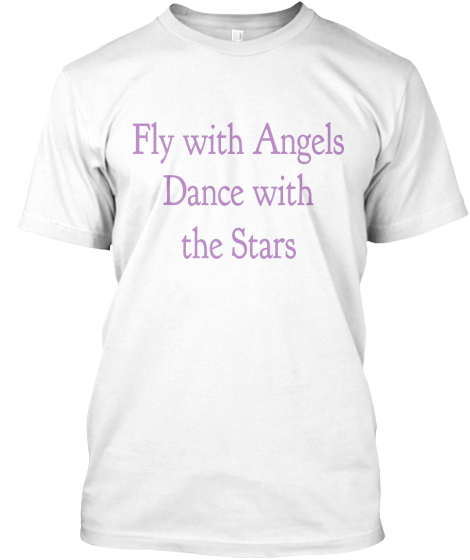 Fly With Angels Dance With The Stars T-Shirt Front