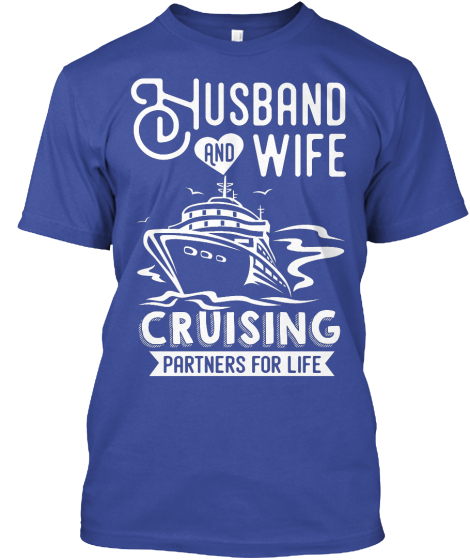 Husband And Wife Cruising Partners For Life T-Shirt Front