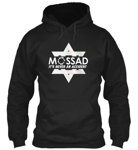 Mossad Its Never An Accident Black Sweatshirt Front