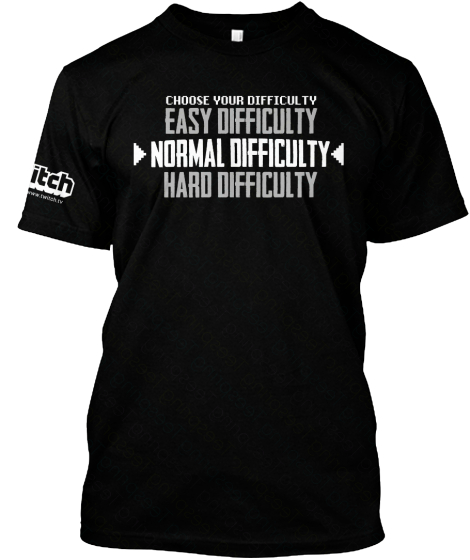 Choose Your Difficulty Easy Difficulty Normal Difficulty Hard Difficulty  T-Shirt Front