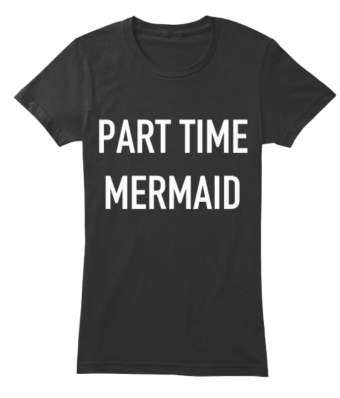 Part Time Mermaid Women's T-Shirt Front