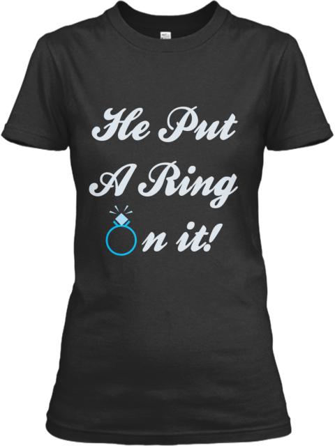 He Put A Ring     N It!   Black Women's T-Shirt Front