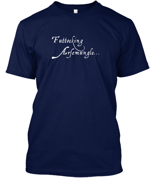 "Shakespearean ""Futtocking Arsemungle"" Navy T-Shirt Front"