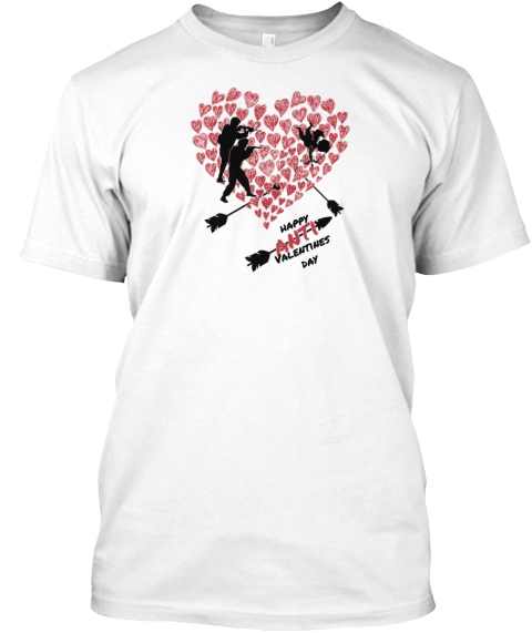 Happy  Valentines  Day Anti White T-Shirt Front