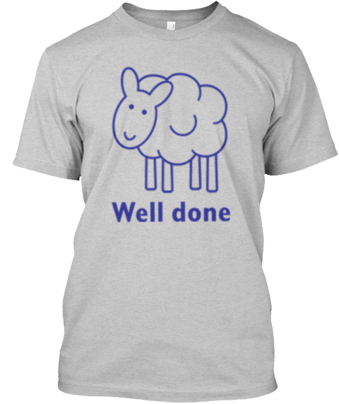 Well Done | Cool Tees And Hoodies T-Shirt from Cool T Shirts ...