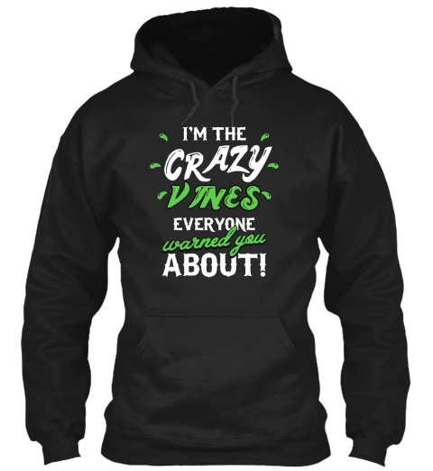 Vines Crazy Name Shirt Black Sweatshirt Front