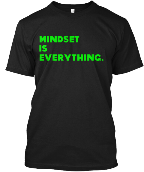 Mindset Is Everything Black T-Shirt Front