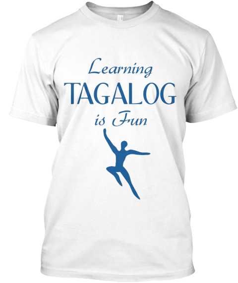 Learning Tagalog Is Fun White T-Shirt Front