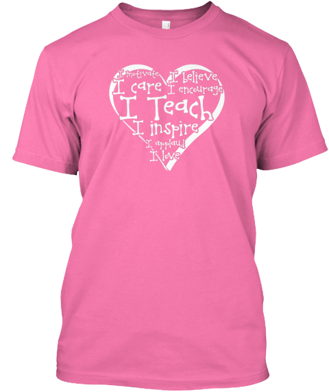 I Teach And So Much More Fuchsia T-Shirt Front