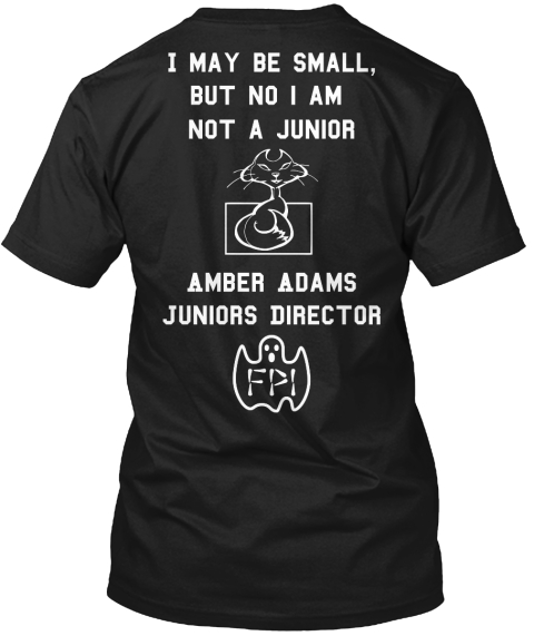 I May Be Small, But No I Am Not A Junior Amber Adams Juniors Director Fpi Black áo T-Shirt Back