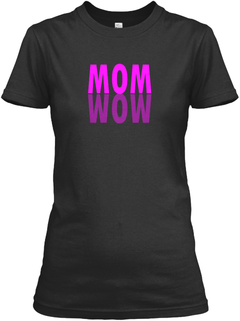 Mom   Wow   Bold (Magenta/Pink Print) Black Women's T-Shirt Front