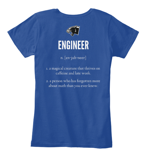 Engineer N. [En Juh Neer] 1. A Magical Creature That Thrives On Caffeine And Late Work  2. A Person Who Has Forgotten... Deep Royal  Women's T-Shirt Back
