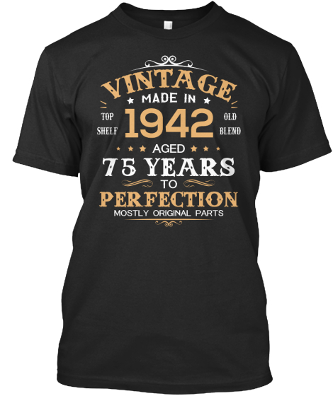 Vintage Made In 1942 Aged 75 Years Tee T-Shirt Front