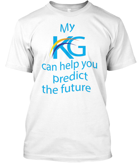 My Kg Can Help You Predict The Future  White T-Shirt Front