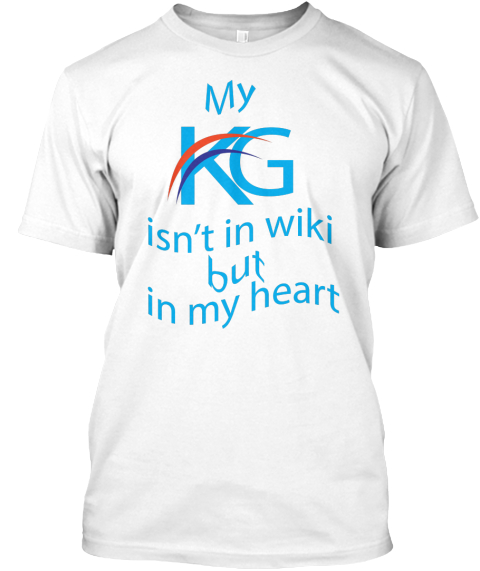 My Kg Isn't In Wikipedia T Shirt  White T-Shirt Front