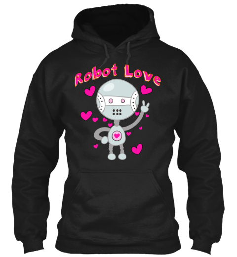 Hoodie Robot Love Hearts Black Sweatshirt Front