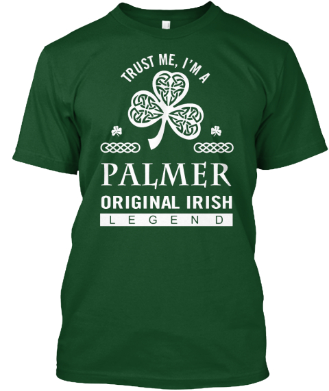 I Am A Palmer Original Irish Legend Deep Forest T-Shirt Front
