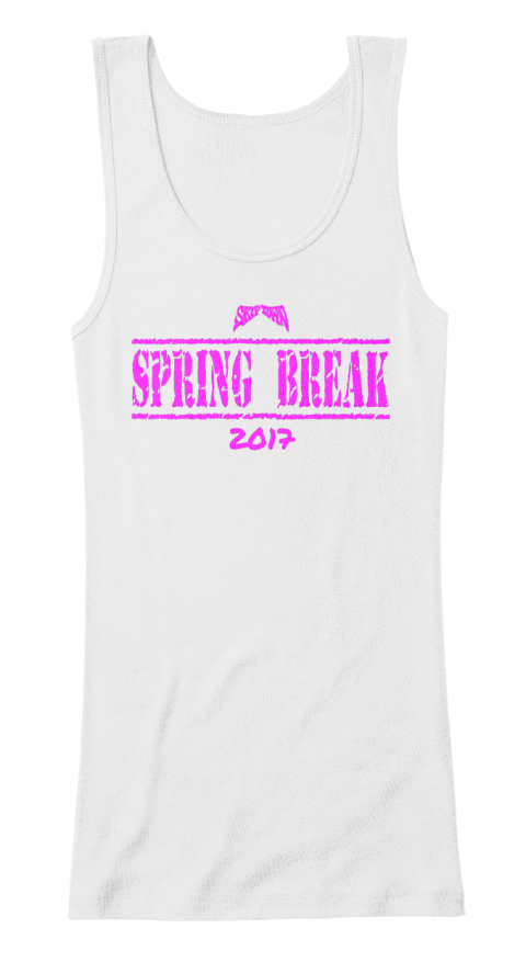 Spring Break 2017 White Women's Tank Top Front