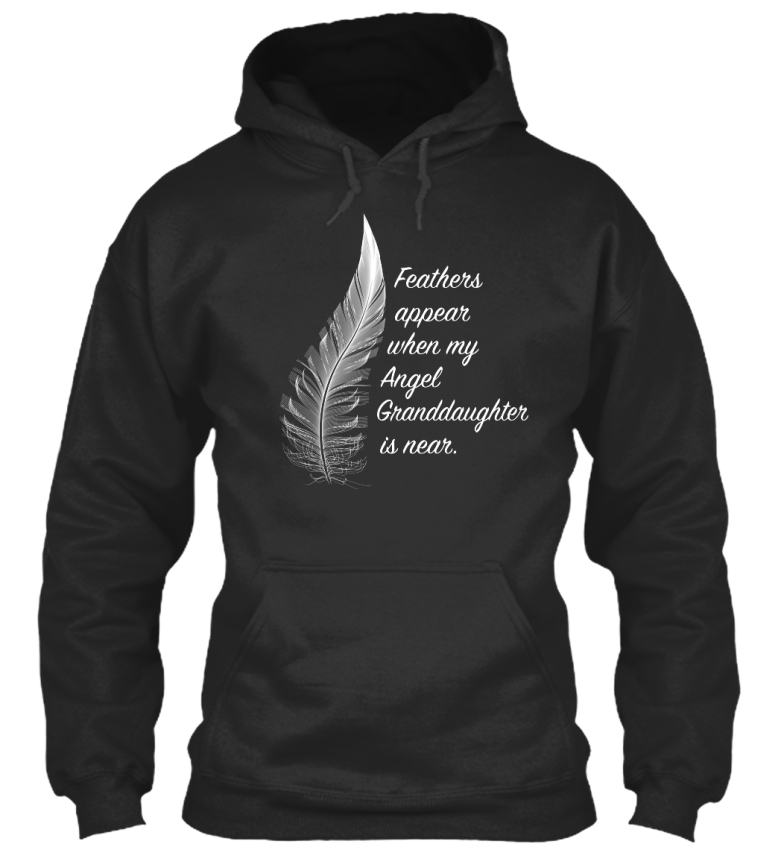Granddaughter-Feathers-Appear-When-My-Angel-Is-Near-Standard-College-Hoodie