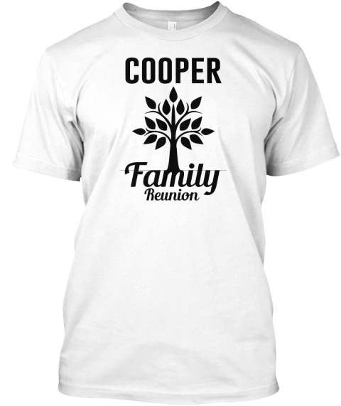 Cooper Family Reunion White T-Shirt Front