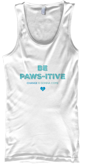 Be Paws Itive Change Is Gonna Come Tank Top Front