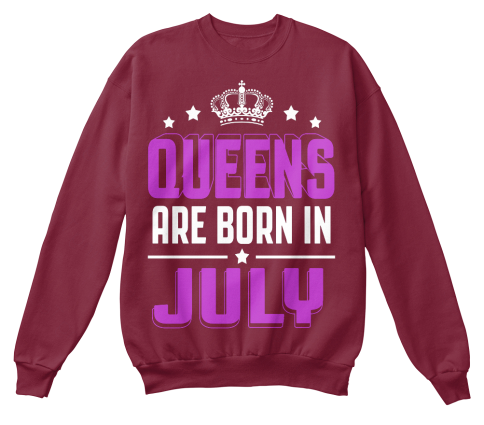 nés Sweat unisexe shirt à standard l'anniversaire juillet de sont Queens Quality ZnxwqRpO