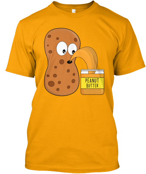 b61353054 Making Peanut Butter / Shirts, Hoodies Products from Funny   Teespring