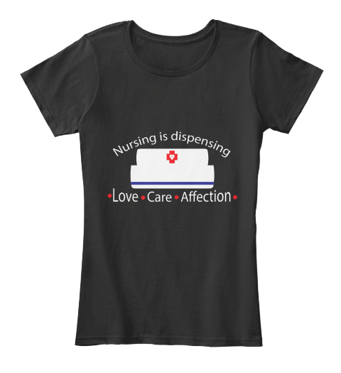 Nursing Is Dispensing Love  Black Women's T-Shirt Front