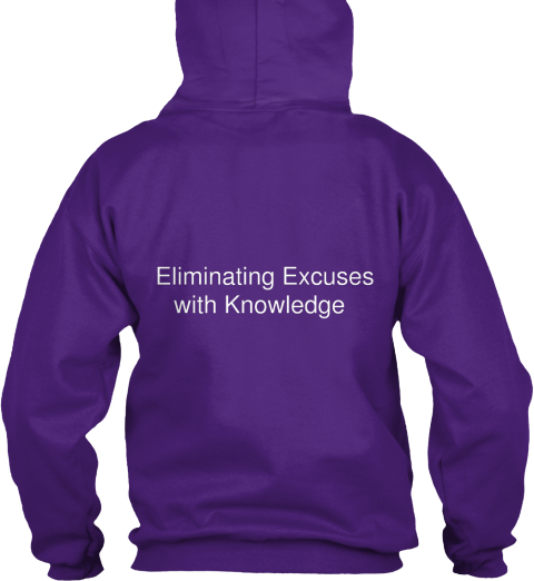 Eliminating Excuses  With  Knowledge Purple Sweatshirt Back
