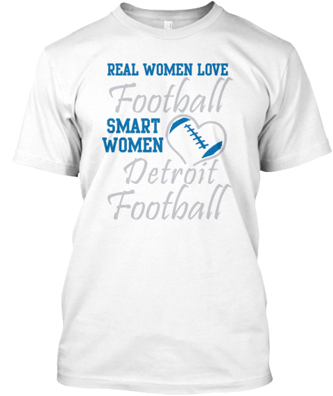 Real Women Love Football Smart Women Love Detroit Football White T-Shirt Front