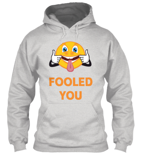 April Fools Day Ash Grey Sweatshirt Front