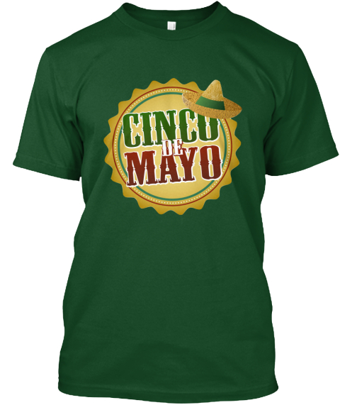 Cinco De Mayo Limited Ed Tee Deep Forest T-Shirt Front