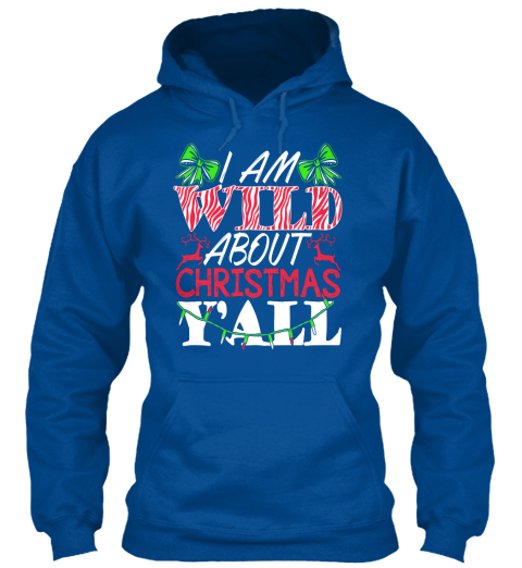 I Am Wild About Christmas Y'all Royal T-Shirt Front